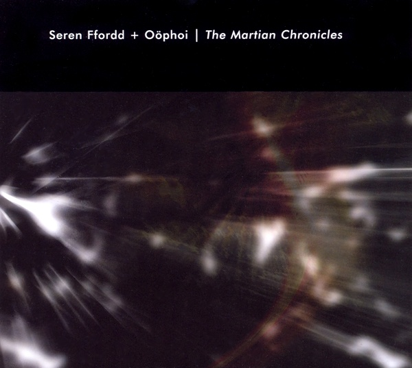 Seren Ffordd & Oöphoi — The Martian Chronicles