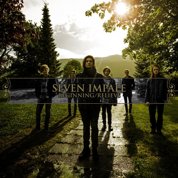 Seven Impale — Beginning / Relieve