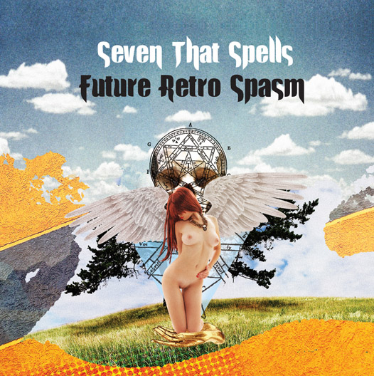 Seven That Spells — Future Retro Spasm