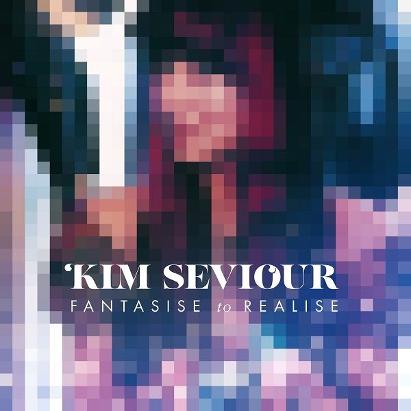 Kim Seviour — Fantasise to Realise