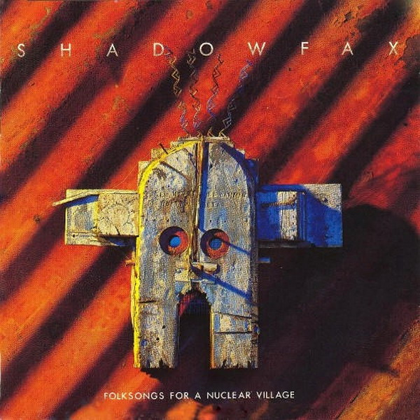 Shadowfax — Folksongs for a Nuclear Village
