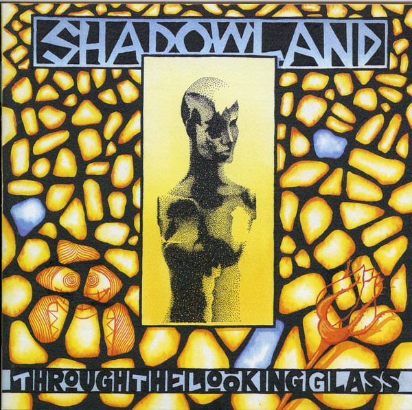 Shadowland — Through the Looking Glass