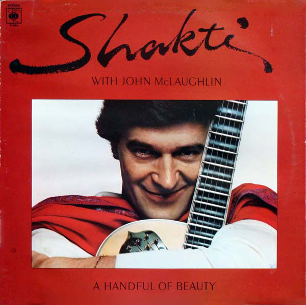 Shakti with John McLaughlin — A Handful of Beauty