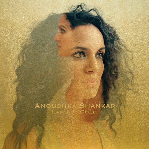 Ansoushka Shankar — Land of Gold