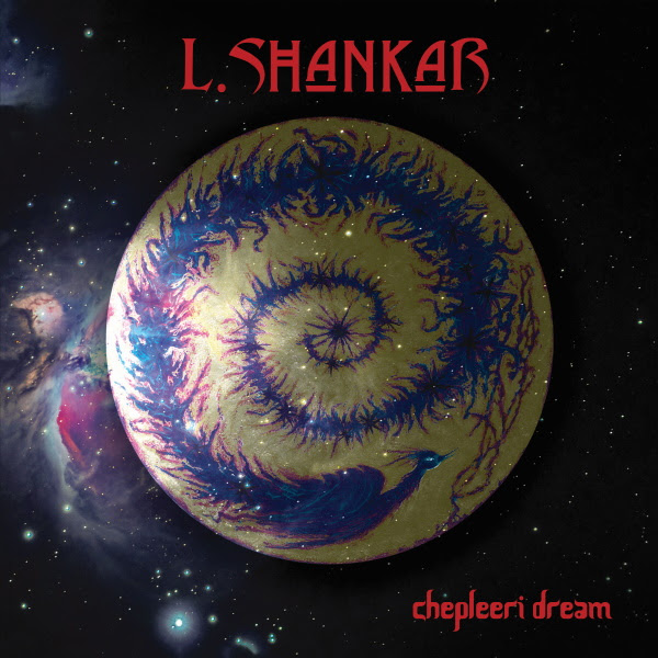 L. Shankar — Chepleeri Dream
