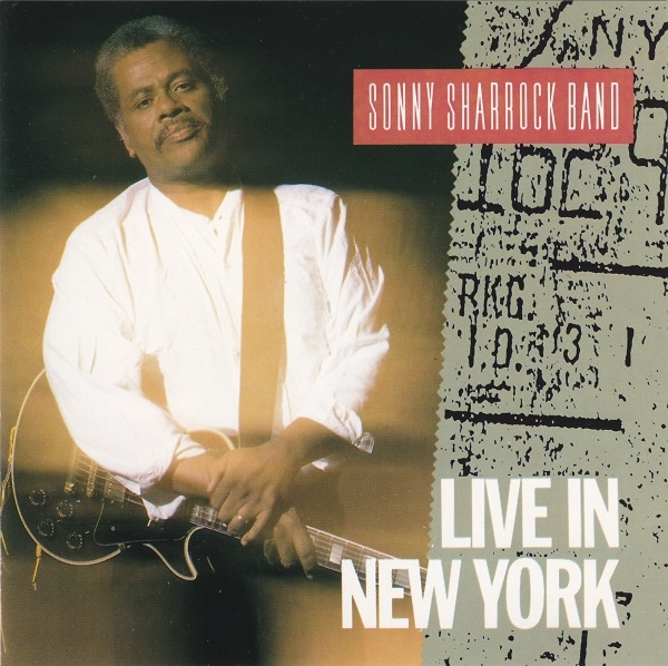 Sonny Sharrock Band — Live in New York