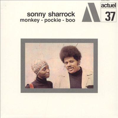Sonny Sharrock — Monkey-Pockie-Boo