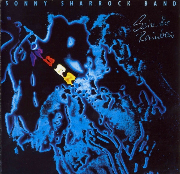 Sonny Sharrock Band — Seize the Rainbow