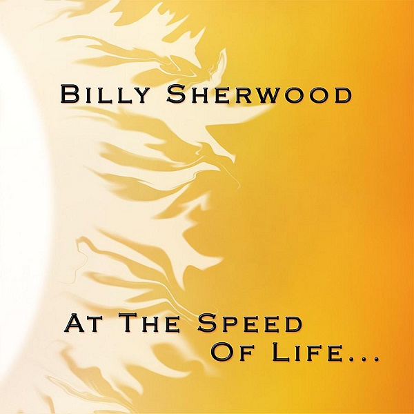 Billy Sherwood — At the Speed of Life