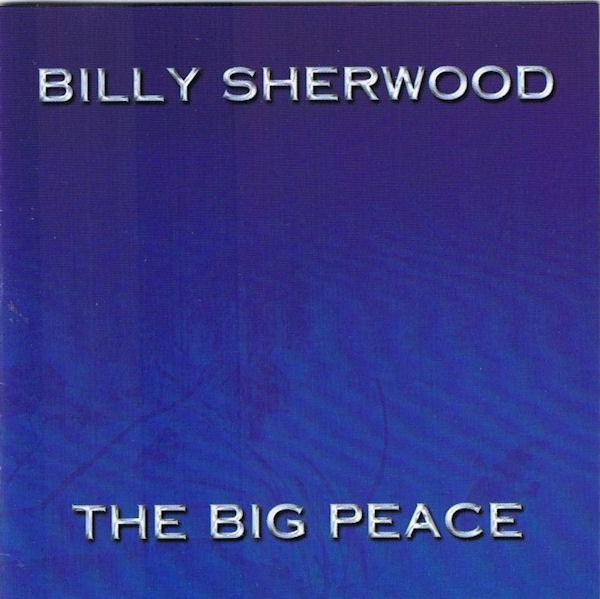 Billy Sherwood — The Big Peace
