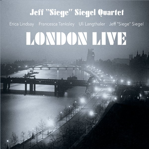 Jeff 'Siege' Siegel Quartet — London Live