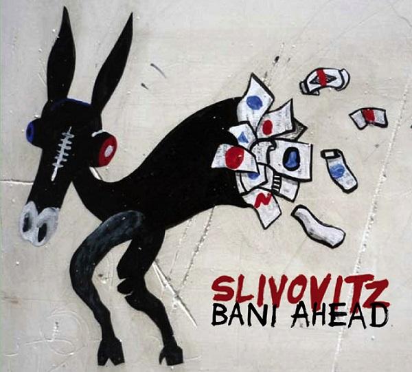 Slivovitz — Bani Ahead