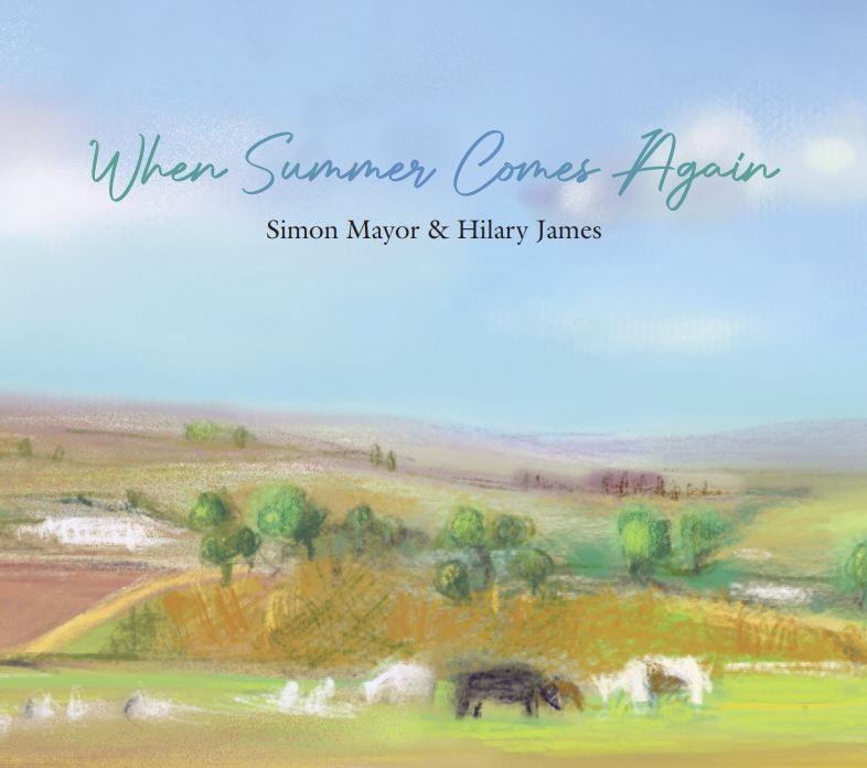 Simon Mayor & Hillary James — When Summer Comes Again