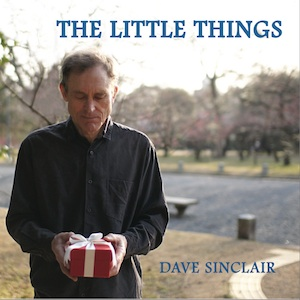 Dave Sinclair — The Little Things
