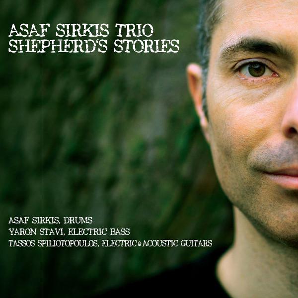 Asaf Sirkis Trio — Shepherd's Stories