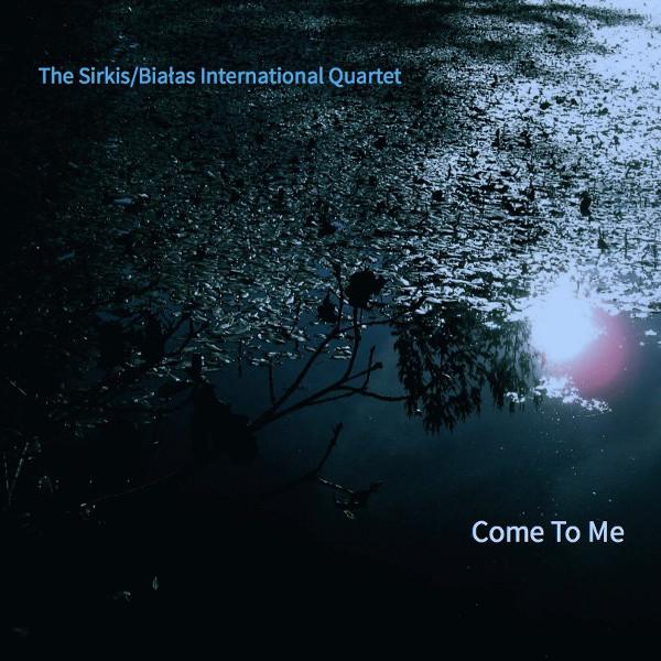 Sirkis / Białas International Quartet — Come to Me