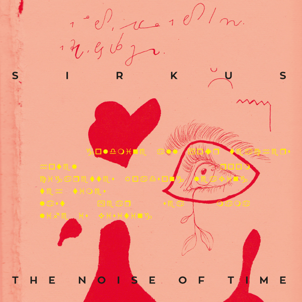 Sirkus — The Noise of Time