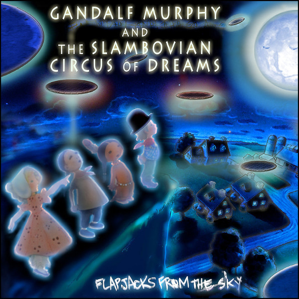 Gandalf Murphy and the Slambovian Circus of Dreams — Flapjacks from the Sky