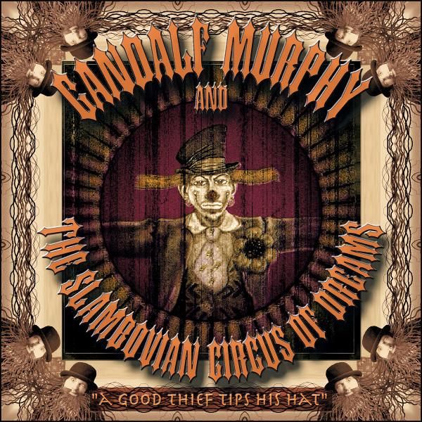 Gandalf Murphy and the Slambovian Circus of Dreams — A Good Thief Tips His Hat