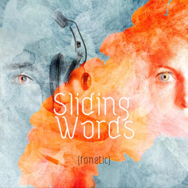 Sliding Words — (Fonetic)