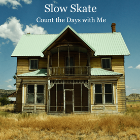 Slow Skate — Count the Days with Me