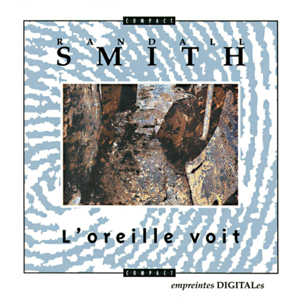 Randall Smith — L'Oreille Voit