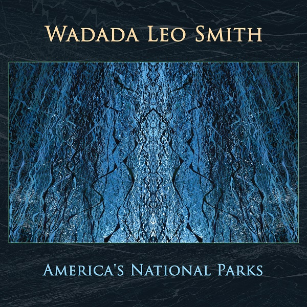 Wadada Leo Smith — America's National Parks