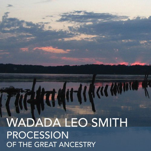 Wadada Leo Smith — Procession of the Great Ancestry