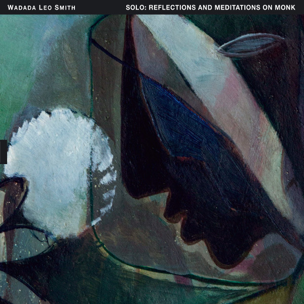Wadada Leo Smith — Solo: Reflections and Meditations on Monk