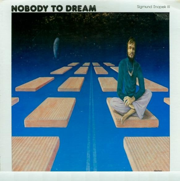 Sigmund Snopek III — Nobody to Dream