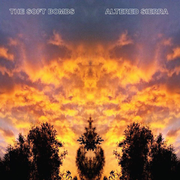 The Soft Bombs — Altered Sierra