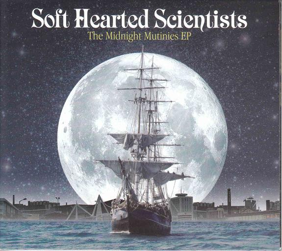 Soft Hearted Scientists —  The Midnight Mutinies EP