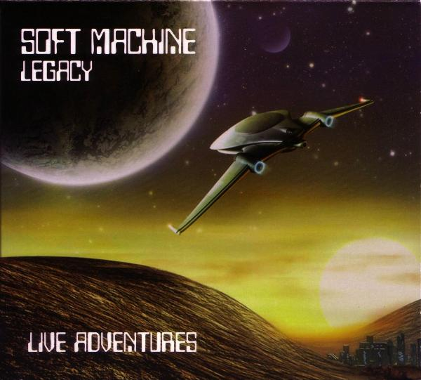 Soft Machine Legacy — Live Adventures