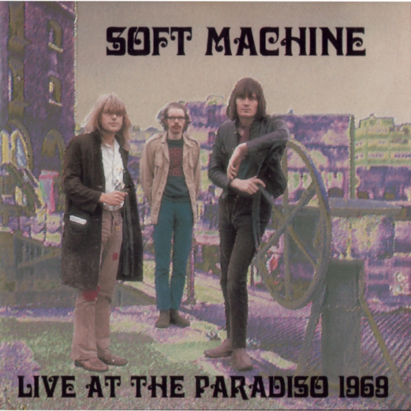 Soft Machine — Live at the Paradiso 1969