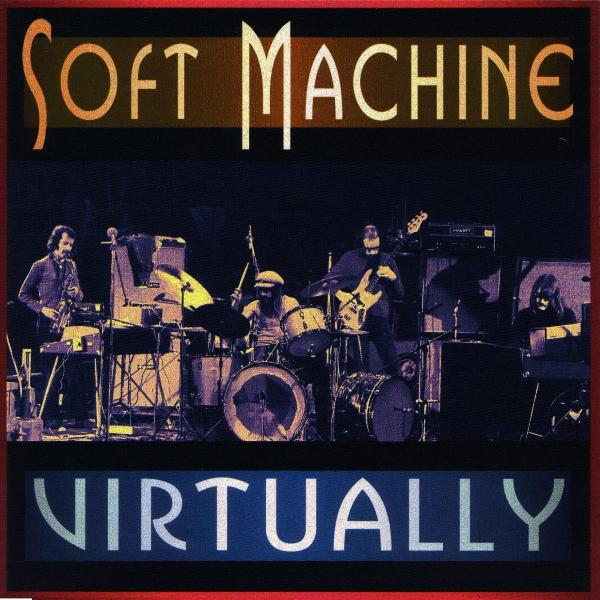 Soft Machine — Virtually
