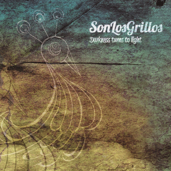 Son Los Grillos — Darkness Turns to Light