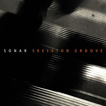 Sonar — Skeleton Groove