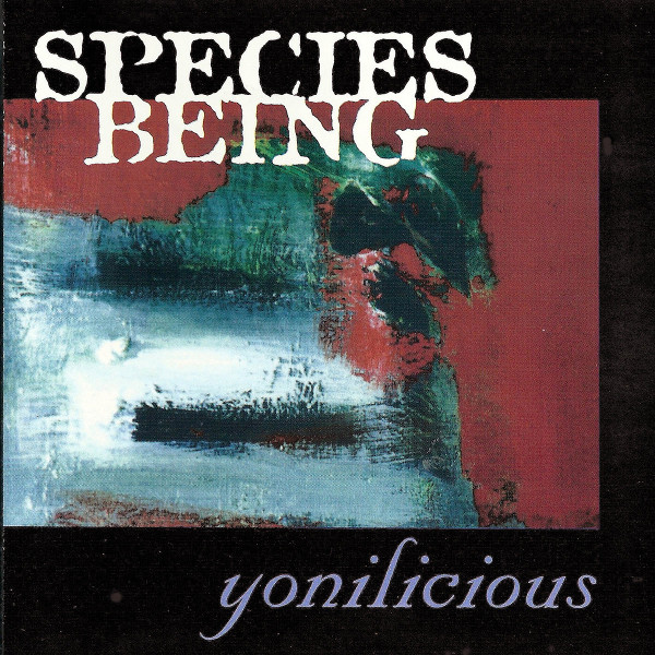 Species Being — Yonilicious