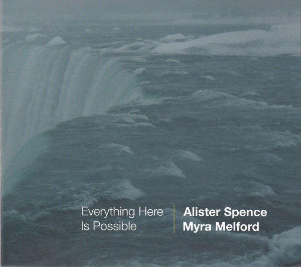 Alister Spence / Myra Melford — Everything Here Is Possible