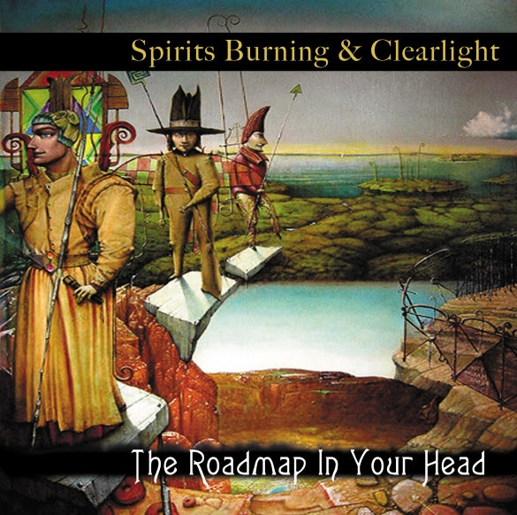 Spirits Burning & Clearlight — The Roadmap in Your Head