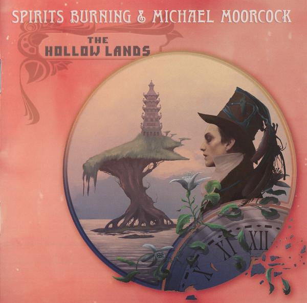 Spirits Burning & Michael Moorcock — The Hollow Lands