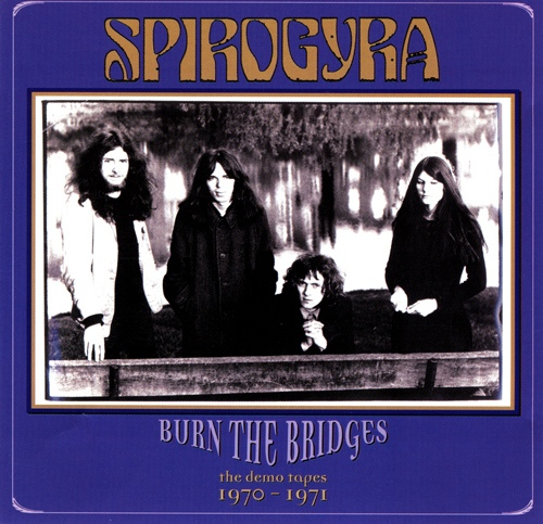 Spirogyra — Burn the Bridges: The Demo Tapes 70-71