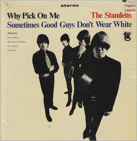 The Standells — Why Pick On Me - Sometimes Good Guys Don't Wear White