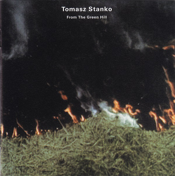 Tomasz Stańko — From the Green Hill