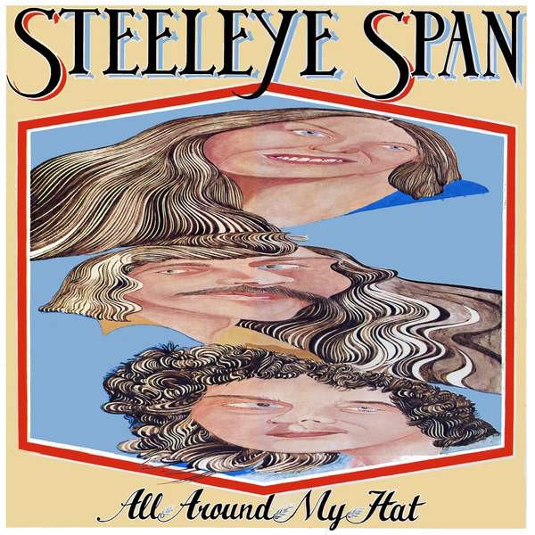 Steeleye Span — All around My Hat