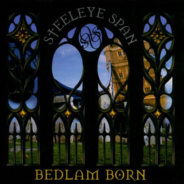 Steeleye Span — Bedlam Born