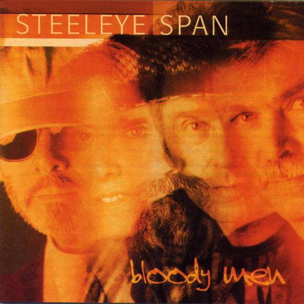 Steeleye Span — Bloody Men