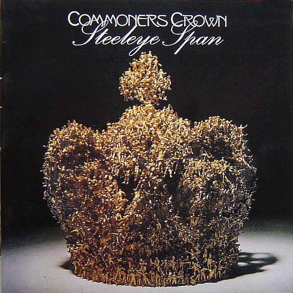 Steeleye Span — Commoners Crown