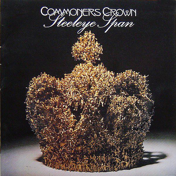 Steeleye Span — Commoners Crown