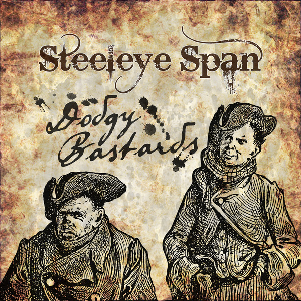 Steeleye Span — Dodgy Bastards